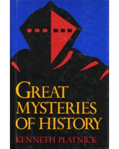Great Mysteries of History by Kenneth Platnick
