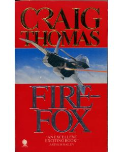 Firefox by Craig Thomas 1988 UK Paperback Edition