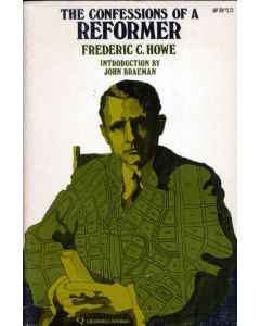 Confessions of a Reformer by Frederic C Howe 1967 Edition