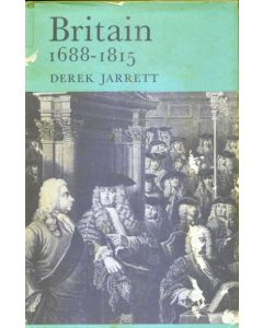 Britain 1688-1815 by Derrek Jarrett 1965 Hardcover Edition