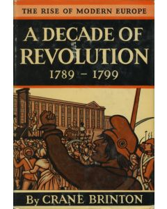 A Decade of Revolution: 1789-1799 by Crane Brinton Hardcover Edition
