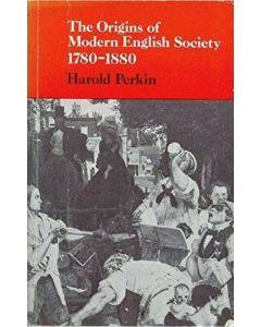 Origins of Modern English Society: 1780-1880