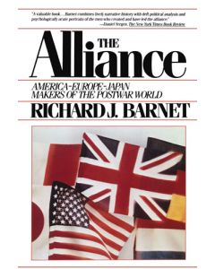 The Alliance: America-Europe-Japan Makers of the Postwar World