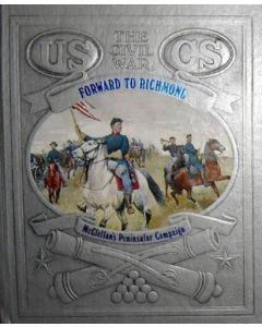 The Civil War: Forward to Richmond