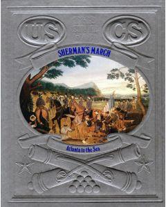 The Civil War: Sherman's March: Atlanta to the Sea