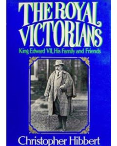 The Royal Victorians: King Edward Vii, His Family and Friends
