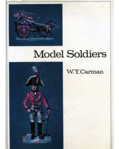 Model Soldiers by W Y Carman 1972 Hardcover Edition